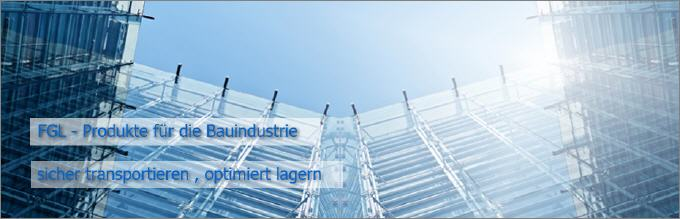 FGL Lagersysteme und Transporttechnik für die Baubraunche -  FGL Transporttechnic and storage systems for the constructions industry - www.lager-und-transporttechnik.info